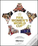 The Official History Of The Fifa Women'S World Cup