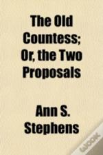 The Old Countess; Or, The Two Proposals