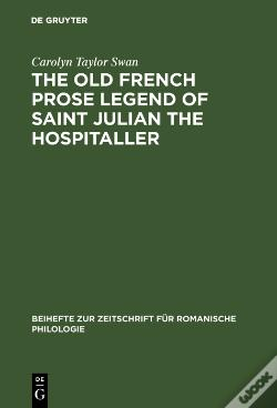 Wook.pt - The Old French Prose Legend Of Saint Julian The Hospitaller