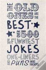 The Old Ones Are The Best Joke Book