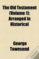 The Old Testament; Arranged In Historical & Chronological Order, (On The Basis Of Lightfoot'S Chronicle) Volume 1