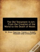 The Old Testament In Art: From The Creat