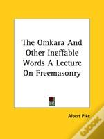 The Omkara And Other Ineffable Words A Lecture On Freemasonry