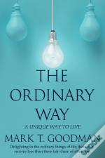 The Ordinary Way: A Unique Way To Live
