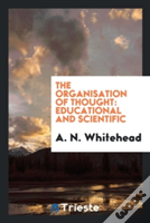 The Organisation Of Thought: Educational And Scientific