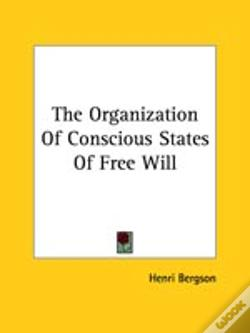 Wook.pt - The Organization Of Conscious States Of Free Will