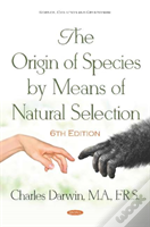 The Origin Of Species By Means Of Natural Selection. 6th Edition.