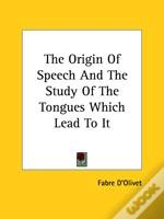The Origin Of Speech And The Study Of The Tongues Which Lead To It