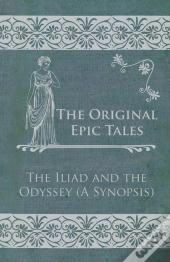 The Original Epic Tales - The Iliad And The Odyssey