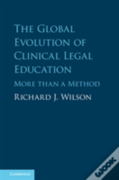 The Origins And Global Growth Of Clinical Legal Education