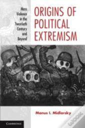 The Origins Of Political Extremism