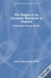 The Origins Of The Consumer Revolution In England