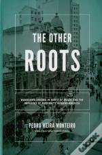The Other Roots