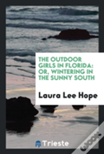 The Outdoor Girls In Florida: Or, Wintering In The Sunny South