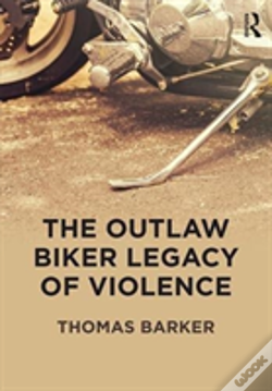 Wook.pt - The Outlaw Biker Legacy Of Violence