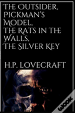 The Outsider, Pickman'S Model, The Rats In The Walls, The Silver Key