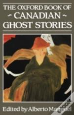 The Oxford Book Of Canadian Ghost Storie