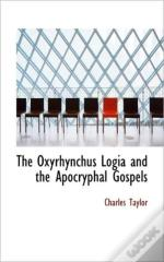The Oxyrhynchus Logia And The Apocryphal