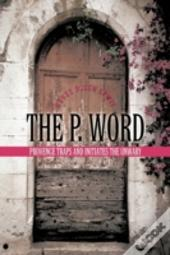 The P. Word: Provence Traps And Initiate