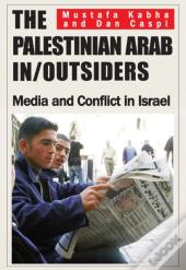 The Palestinian Arab In/Outsiders