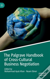The Palgrave Handbook Of Cross-Cultural Business Negotiation