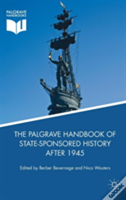 Wook.pt - The Palgrave Handbook Of State-Sponsored History After 1945