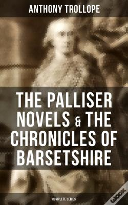 Wook.pt - The Palliser Novels & The Chronicles Of Barsetshire: Complete Series