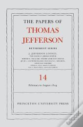 The Papers Of Thomas Jefferson: Retirement Series, Volume 14: 1 February To 31 August 1819