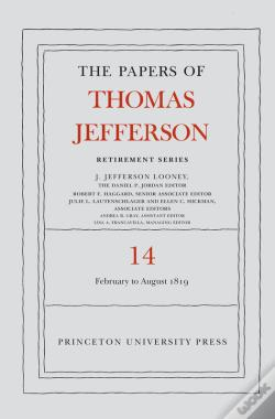 Wook.pt - The Papers Of Thomas Jefferson: Retirement Series, Volume 14: 1 February To 31 August 1819