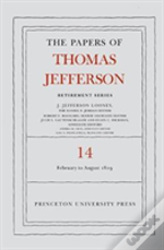 The Papers Of Thomas Jefferson: Retirement Series, Volume 14, Volume 14: 1 February To 31 August 1819