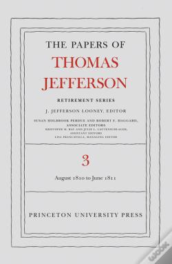 Wook.pt - The Papers Of Thomas Jefferson, Retirement Series, Volume 3