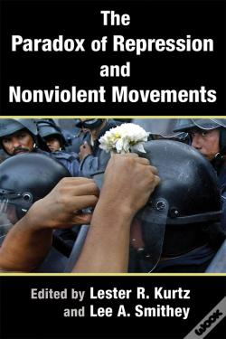 Wook.pt - The Paradox Of Repression And Nonviolent Movements