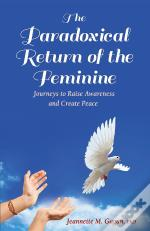 The Paradoxical Return Of The Feminine