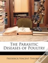 The Parasitic Diseases Of Poultry