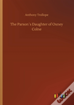 The Parsonã¯Â¿Â½S Daughter Of Oxney Colne