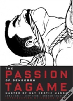 Wook.pt - The Passion Of Gengoroh Tagame