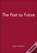 The Past As Future