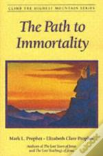 The Path To Immortality