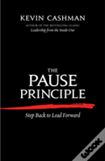 The Pause Principal: Step Back To Lead Forward