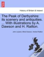 The Peak Of Derbyshire: Its Scenery And