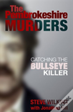 The Pembrokeshire Murders: Detecting The Bullseye Killer