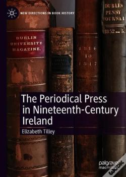 Wook.pt - The Periodical Press In Nineteenth-Century Ireland