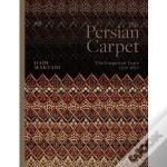 The Persian Carpet The Forgotten Years 1722-1872 /Anglais
