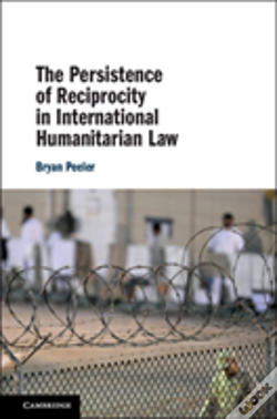 Wook.pt - The Persistence Of Reciprocity In International Humanitarian Law