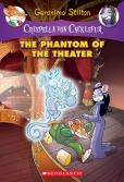The Phantom Of The Theater: A Geronimo Stilton Adventure (Creepella Von Cacklefur #8)