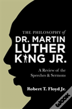 The Philosophy Of Dr. Martin Luther King Jr.