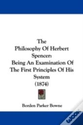 The Philosophy Of Herbert Spencer: Being
