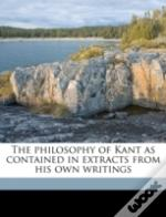 The Philosophy Of Kant As Contained In E