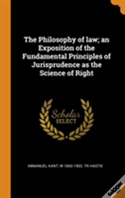 Wook.pt - The Philosophy Of Law; An Exposition Of The Fundamental Principles Of Jurisprudence As The Science Of Right