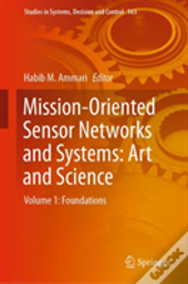 The Philosophy Of Mission-Oriented Sensor Networks And Systems
